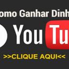 Como ganhar dinheiro com youtube